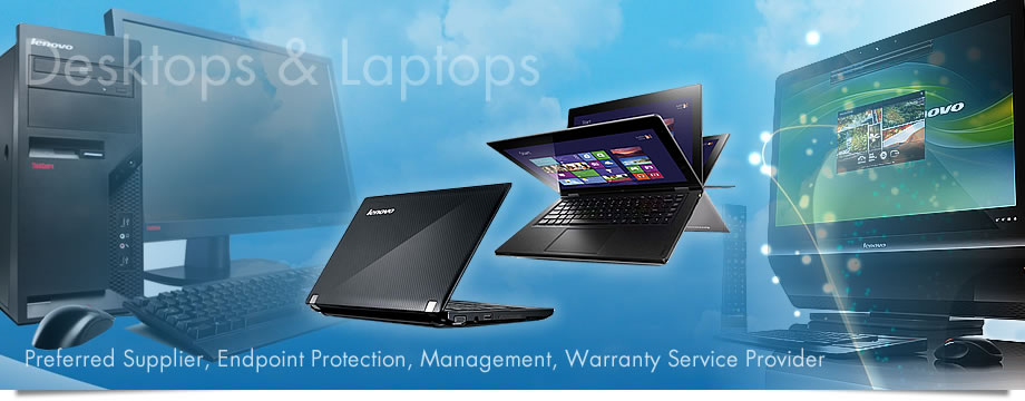 Desktops & Laptops: Preferred supplier, Endpoint Protection, Management, Warranty Service Provider